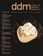 Digital Dental Magazin Ausgabe 6 | 2016